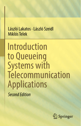 Introduction to Queueing Systems with Telecommunication Applications 2nd Edition