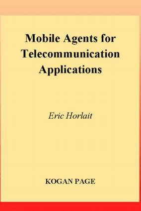 Mobile Agents for Telecommunication Applications Eric Horlait