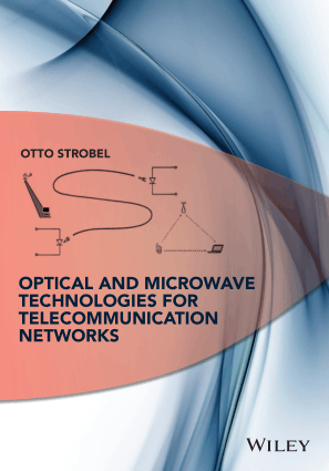 Optical and Microwave Technologies for Telecommunication Networks by Dr. H.C. Otto Strobel