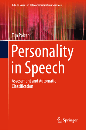 Personality in Speech Assessment and Automatic Classification Tim Polzehl
