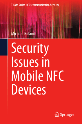 Security Issues in Mobile NFC Devices Michael Roland