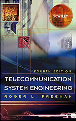 Telecommunication System Engineering Fourth Edition by Roger L. Freeman