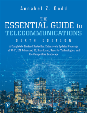 The Essential Guide to Telecommunications 6th Edition by Annabel Z. Dodd