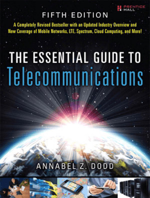 The Essential Guide to Telecommunications Fifth Edition by Annabel Z. Dodd