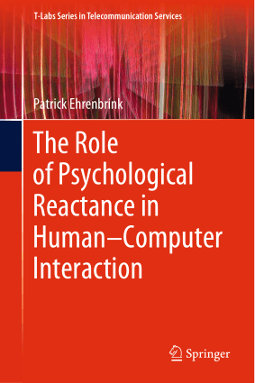 The Role of Psychological Reactance in Human Computer Interaction Patrick Ehrenbrink