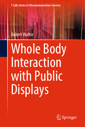 Whole Body Interaction with Public Displays Robert Walter