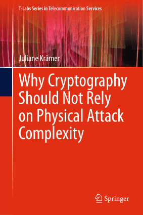 Why Cryptography Should Not Rely on Physical Attack Complexity