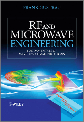 RF And Microwave Engineering Fundamentals of Wireless Communications by Frank Gustrau
