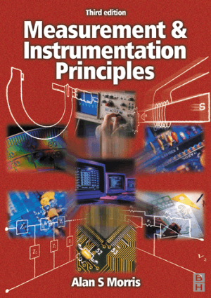 Measurement and Instrumentation Principles Third Edition by Alan S. Morri0s