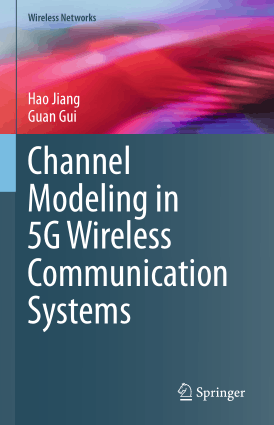 Channel Modeling in 5G Wireless Communication Systems by Hao Jiang and Guan Gui