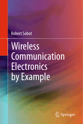 Wireless Communication Electronics by Example by Edited by Robert Sobot
