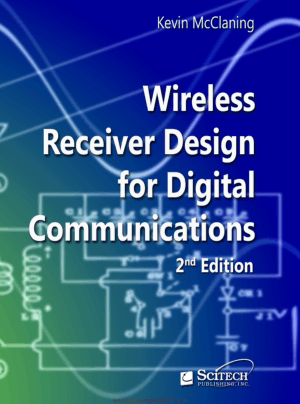Wireless Receiver Design for Digital Communications Second Edition by Kevin McClaning