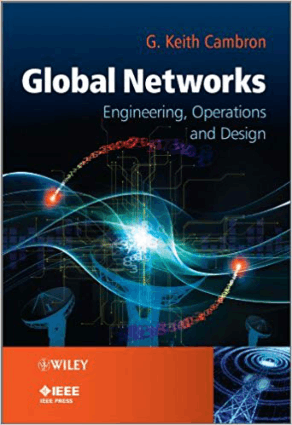 Global Networks Engineering Operations and Design by G. Keith Cambron