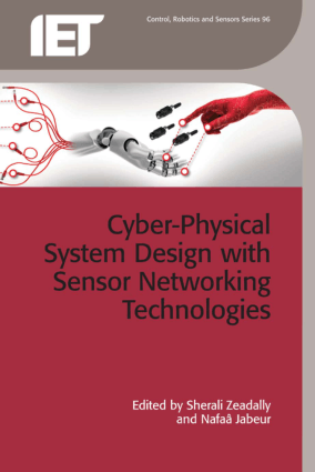 Cyber-Physical System Design with Sensor Networking Technologies by Sherali Zeadally and Nafaa Jabeur