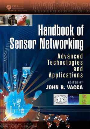 Handbook of Sensor Networking Advanced Technologies and Applications by John R. Vacca