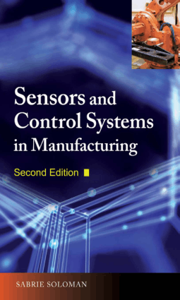 Sensors and Control Systems in Manufacturing Second Edition by Sabrie Soloman
