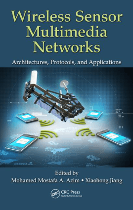 Wireless Sensor Multimedia Networks Architectures Protocols and Applications