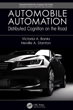Automobile Automation Distributed Cognition on the Road Victoria A. Banks