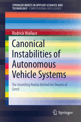 Canonical Instabilities of Autonomous Vehicle Systems Rodrick Wallace