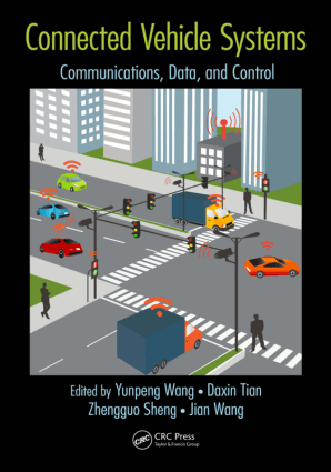 Connected Vehicle Systems Communication Data and Control Yunpeng Wang