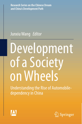 Development of a Society on Wheels Understanding the Rise of Automobile dependency in China