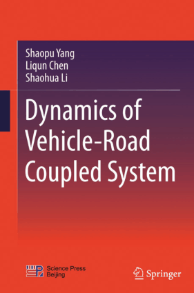 Dynamics of Vehicle Road Coupled System Shaopu Yang