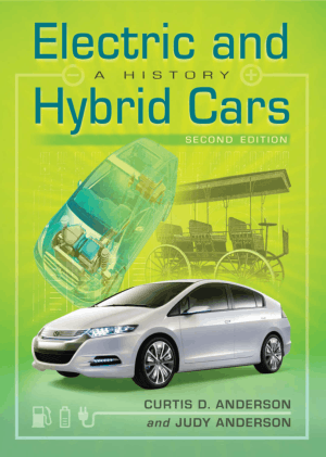 Electric and Hybrid Cars A History Second Edition by Curtis D. Anderson and Judy Anderson