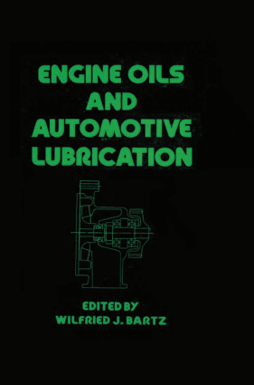 ENGINE OILS AND AUTOMOTIVE LUBRICATION WILFRIED J BARTZ