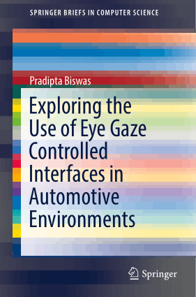 Exploring the Use of Eye Gaze Controlled Interfaces in Automotive Environments Pradipta Biswas