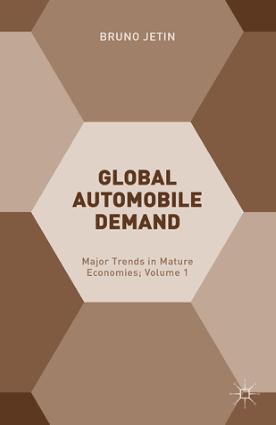 Global Automobile Demand Major Trends in Mature Economies Volume 1 Bruno Jetin