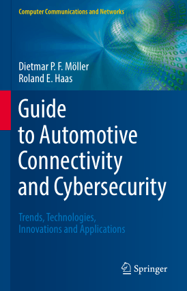 Guide to Automotive Connectivity and Cybersecurity Dietmar P F Moller