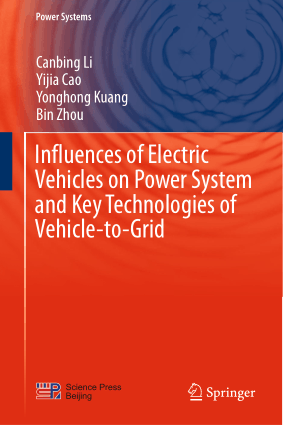Influences of Electric Vehicles on Power System and Key Technologies of Vehicle to Grid Canbing Li