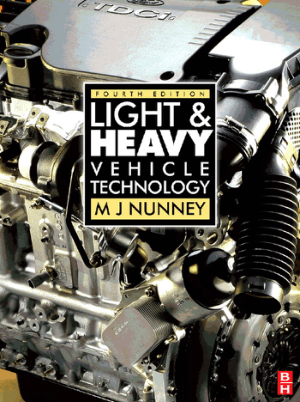 Light and Heavy Vehicle Technology Fourth Edition by M.J. Nunney