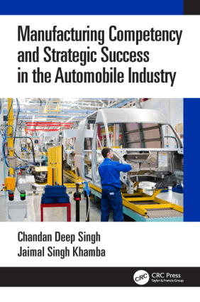 Manufacturing Competency and Strategic Success in the Automobile Industry By Dr. Chandan Deep Singh