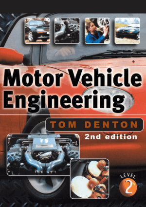 Motor Vehicle Engineering Level 2 Second Edition by Tom Denton