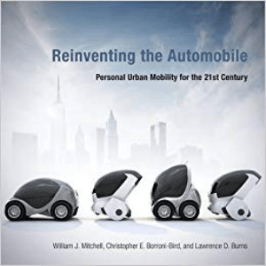Reinventing the Automobil Personal Urban Mobility for the 21st Century William J Mitchell