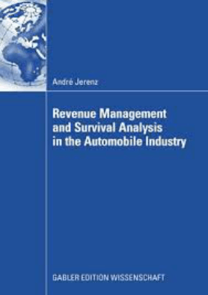 Revenue Management and Survival Analysis in the Automobile Industry Andre Jerenz