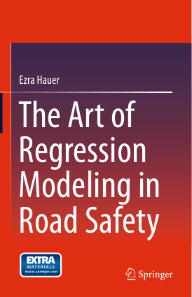 The Art of Regression Modeling in Road Safety Ezra Hauer