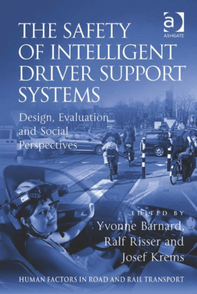 The Safety of Intelligent Driver Support Systems Yvonne Barnard