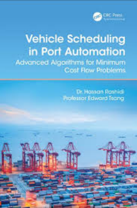 Vehicle scheduling in port automation advanced algorithms for minimum cost flow problems Hassan Rashidi
