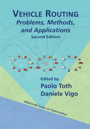 Vehicle Routing Problems Methods and Applications Second Edition Paolo Toth