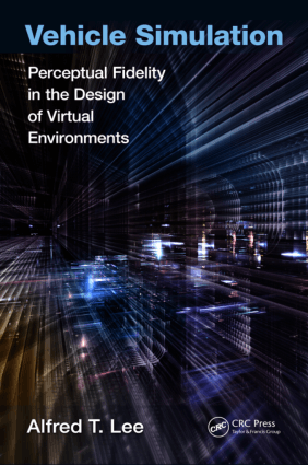 Vehicle Simulation Perceptual Fidelity in the Design of Virtual Environments Alfred T Lee