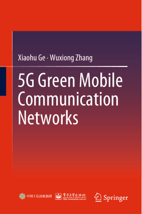 5G Green Mobile Communication Networks Xiaohu Ge