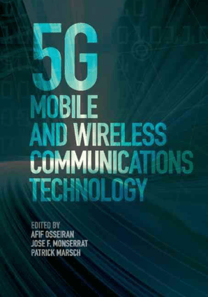 5G Mobile and Wireless Communications Technology Afif Osseiran