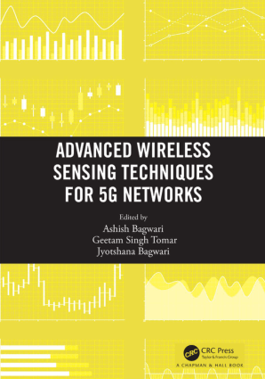 Advanced Wireless Sensing Techniques for 5G Networks Ashish Bagwari