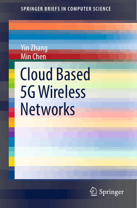 Cloud Based 5G Wireless Networks Yin Zhang