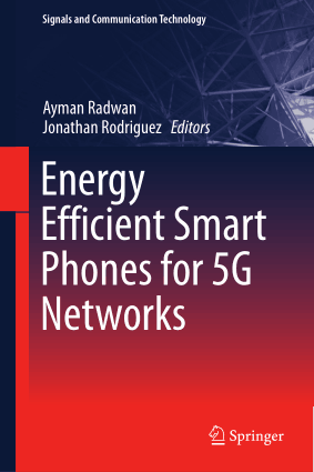 Energy Efficient Smart Phones for 5G Networks Ayman Radwan