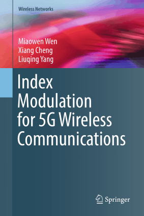 Index Modulation for 5G Wireless Communications Miaowen Wen