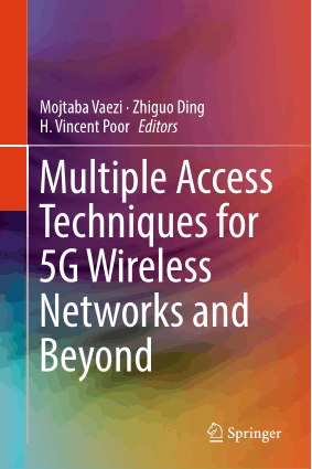 Multiple Access Techniques for 5G Wireless Networks and Beyond Mojtaba Vaezi