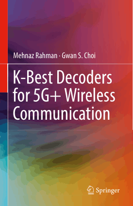 K-Best Decoders for 5G+ Wireless Communication Mehnaz Rahman